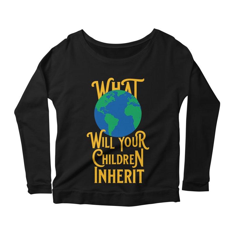 What World will Your Children Inherit Women's Scoop Neck Longsleeve T-Shirt by Peregrinus Creative