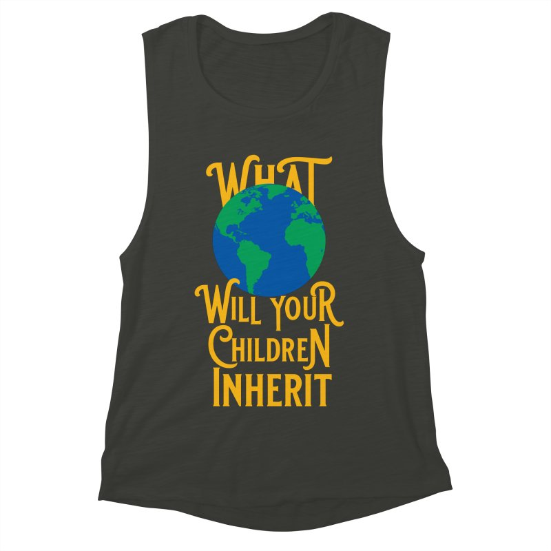 What World will Your Children Inherit Women's Muscle Tank by Peregrinus Creative