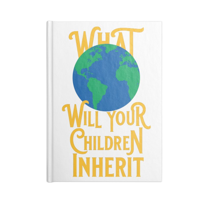 What World will Your Children Inherit Accessories Lined Journal Notebook by Peregrinus Creative