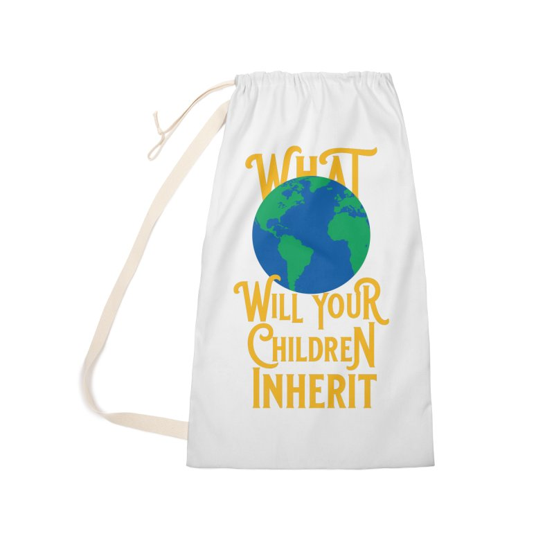 What World will Your Children Inherit Accessories Laundry Bag Bag by Peregrinus Creative