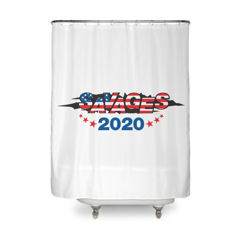 SAVAGES 2020 Home Shower Curtain by Peregrinus Creative