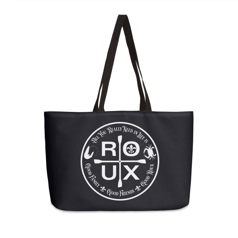 All You Really Need in Life is … ROUX (white) Accessories Weekender Bag Bag by Peregrinus Creative
