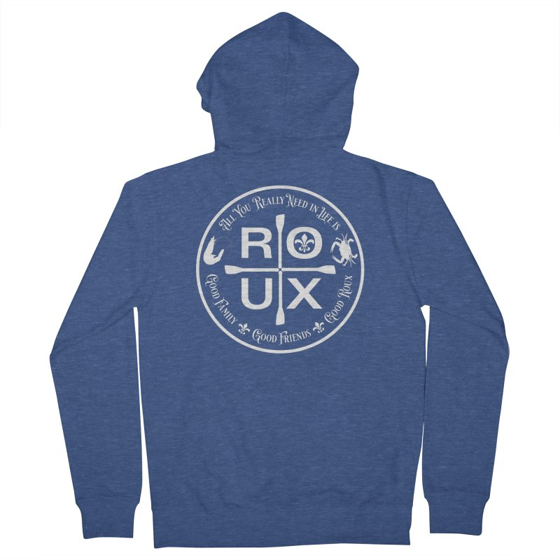 All You Really Need in Life is … ROUX (white) Men's French Terry Zip-Up Hoody by Peregrinus Creative