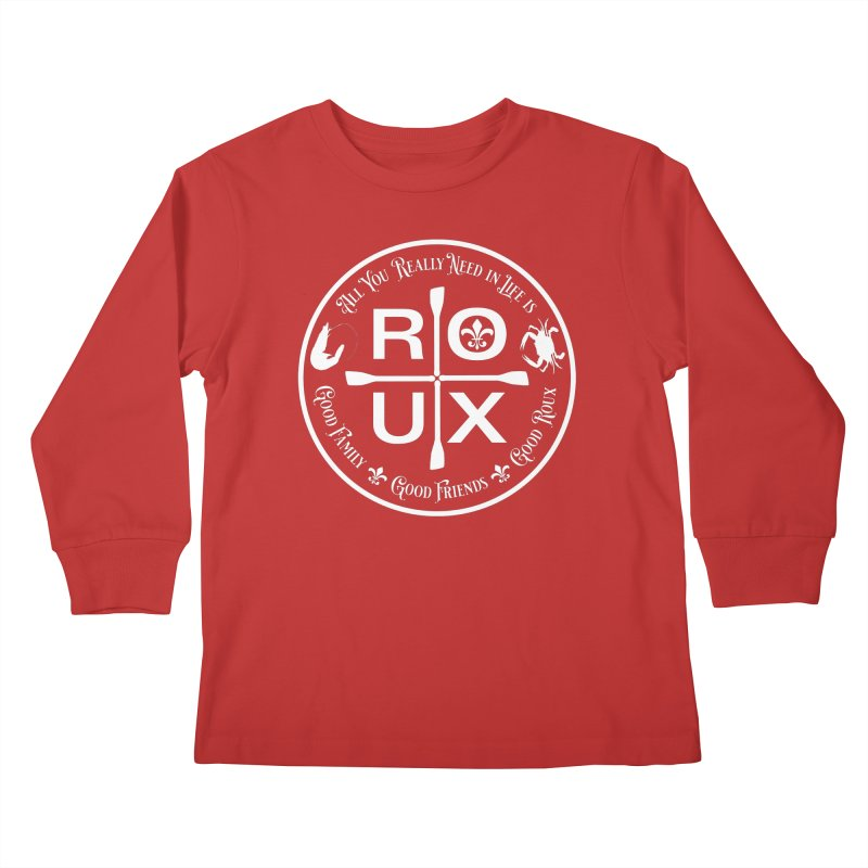 All You Really Need in Life is … ROUX (white) Kids Longsleeve T-Shirt by Peregrinus Creative