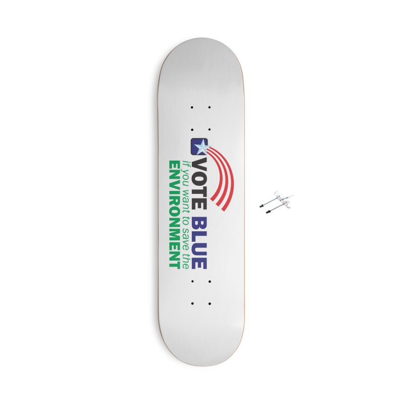 VOTE BLUE for the ENVIRONMENT Accessories Skateboard by Peregrinus Creative