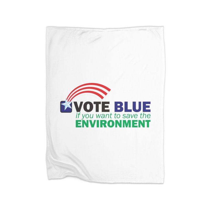 VOTE BLUE for the ENVIRONMENT Home Blanket by Peregrinus Creative