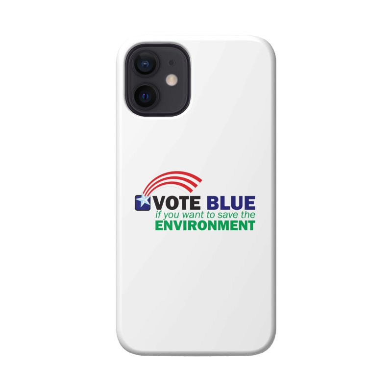 VOTE BLUE for the ENVIRONMENT Accessories Phone Case by Peregrinus Creative