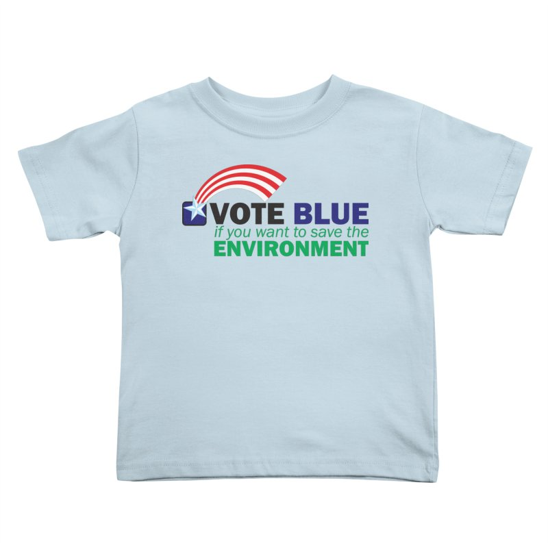 VOTE BLUE for the ENVIRONMENT Kids Toddler T-Shirt by Peregrinus Creative