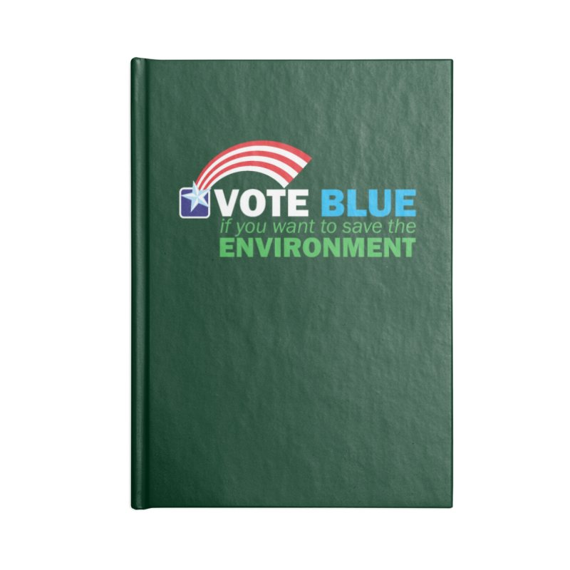 VOTE BLUE for the ENVIRONMENT reversed Accessories Notebook by Peregrinus Creative