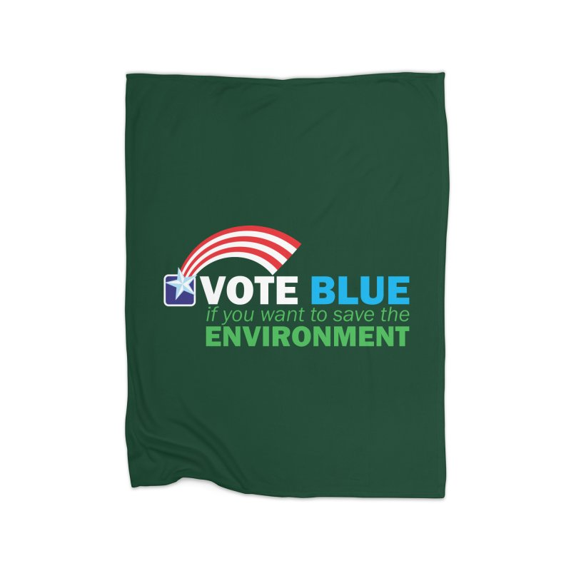 VOTE BLUE for the ENVIRONMENT reversed Home Blanket by Peregrinus Creative