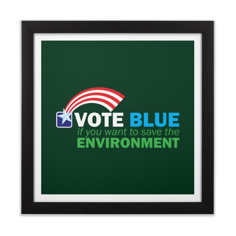 VOTE BLUE for the ENVIRONMENT reversed Home Framed Fine Art Print by Peregrinus Creative