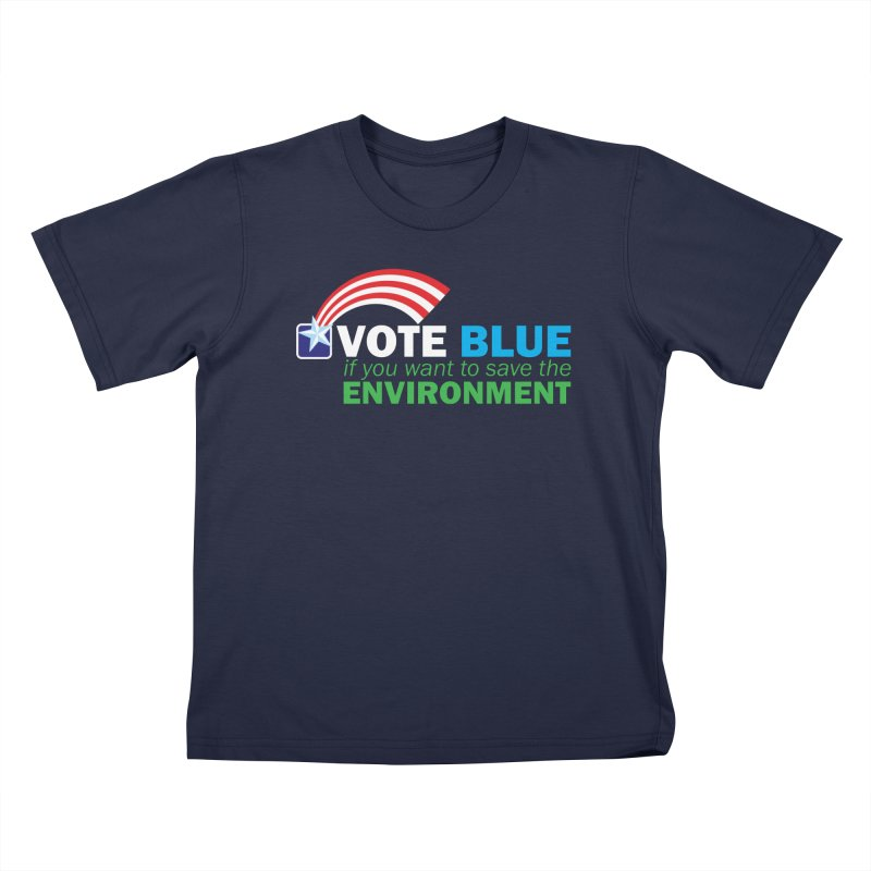 VOTE BLUE for the ENVIRONMENT reversed Kids T-Shirt by Peregrinus Creative