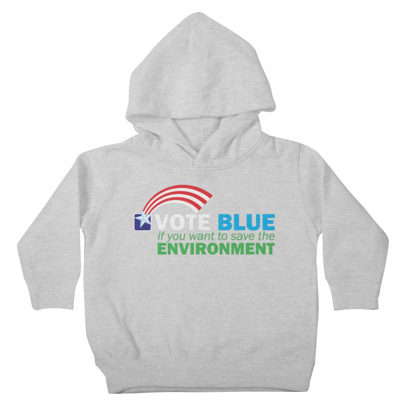 VOTE BLUE for the ENVIRONMENT reversed Kids Toddler Pullover Hoody by Peregrinus Creative