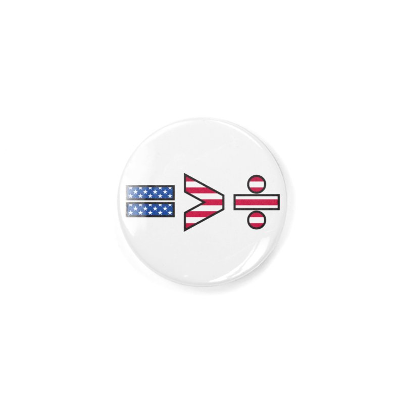 Equality is Greater than Division USA Accessories Button by Peregrinus Creative