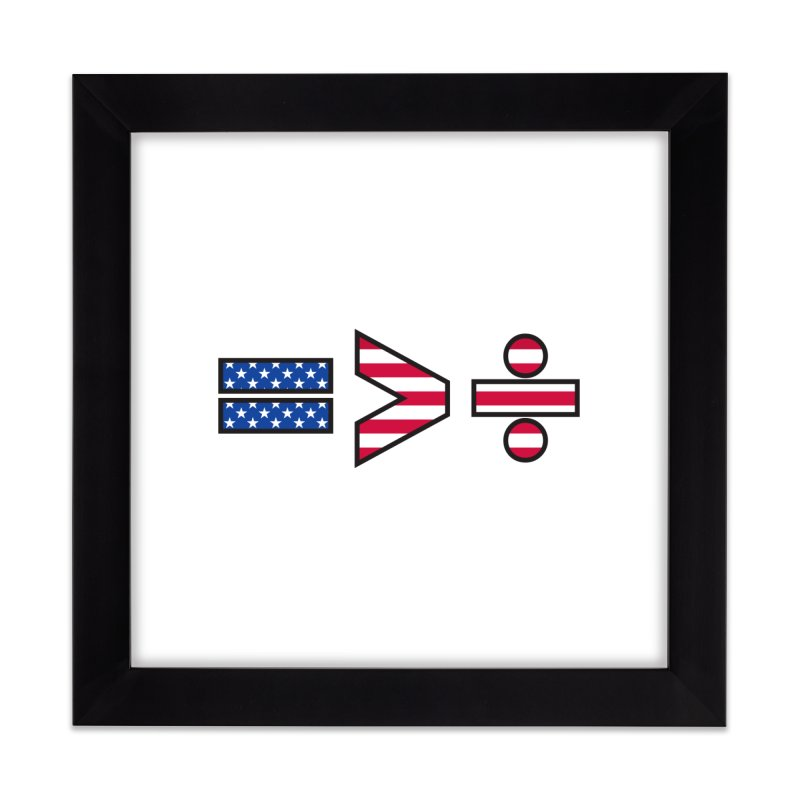 Equality is Greater than Division USA Home Framed Fine Art Print by Peregrinus Creative