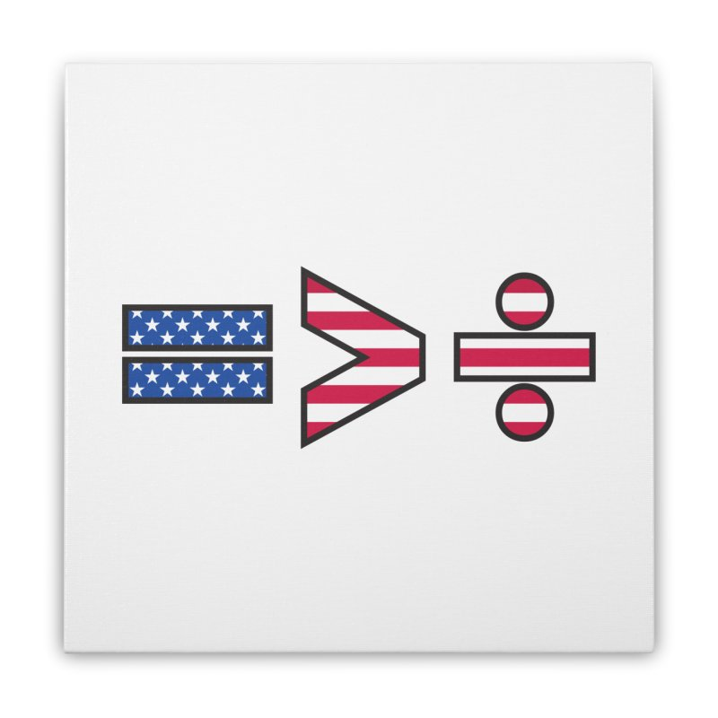Equality is Greater than Division USA Home Stretched Canvas by Peregrinus Creative