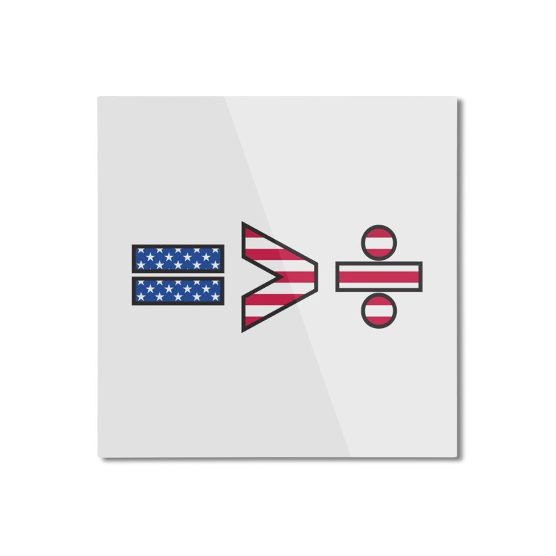 Equality is Greater than Division USA Home Mounted Aluminum Print by Peregrinus Creative