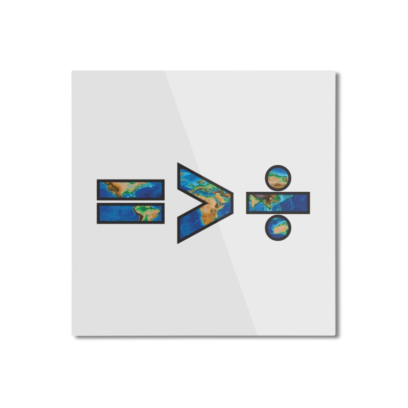Equality is Greater than Division Home Mounted Aluminum Print by Peregrinus Creative