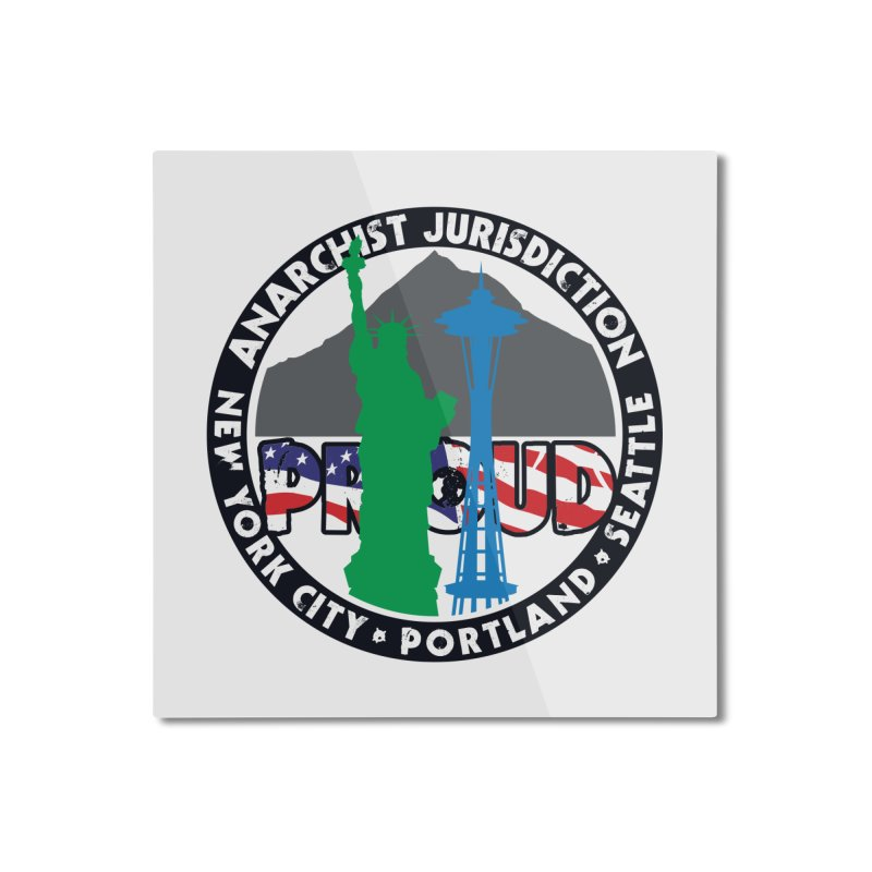Anarchist Jurisdiction Proud Home Mounted Aluminum Print by Peregrinus Creative
