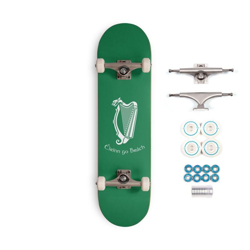 Éirinn go Brách (Ireland to the End of Time) Accessories Skateboard by Peregrinus Creative