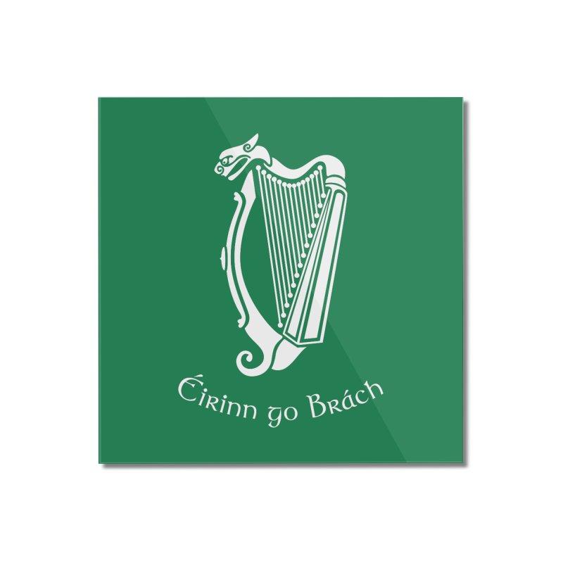 Éirinn go Brách (Ireland to the End of Time) Home Mounted Acrylic Print by Peregrinus Creative