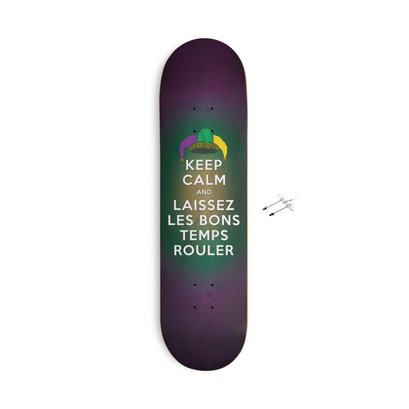 KEEP CALM and LAISSEZ LES BONS TEMPS ROULER Accessories With Hanging Hardware Skateboard by Peregrinus Creative