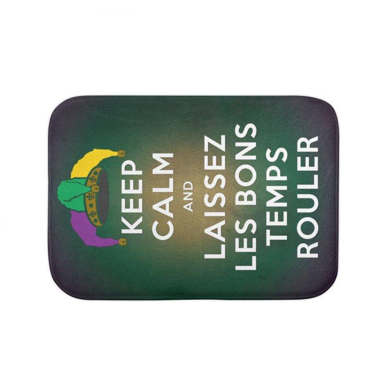 KEEP CALM and LAISSEZ LES BONS TEMPS ROULER reversed Home Bath Mat by Peregrinus Creative