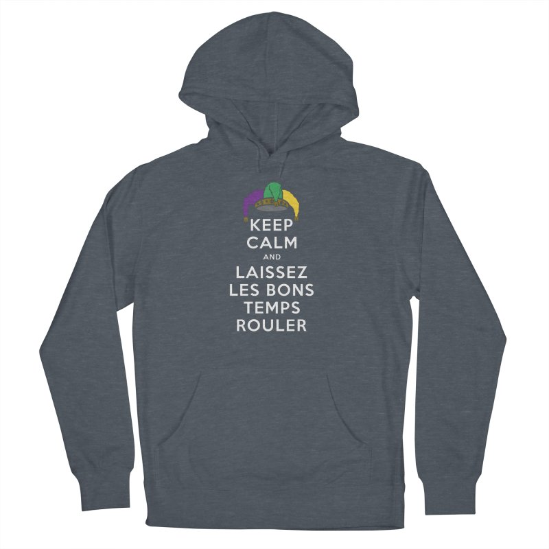 KEEP CALM and LAISSEZ LES BONS TEMPS ROULER reversed Men's French Terry Pullover Hoody by Peregrinus Creative