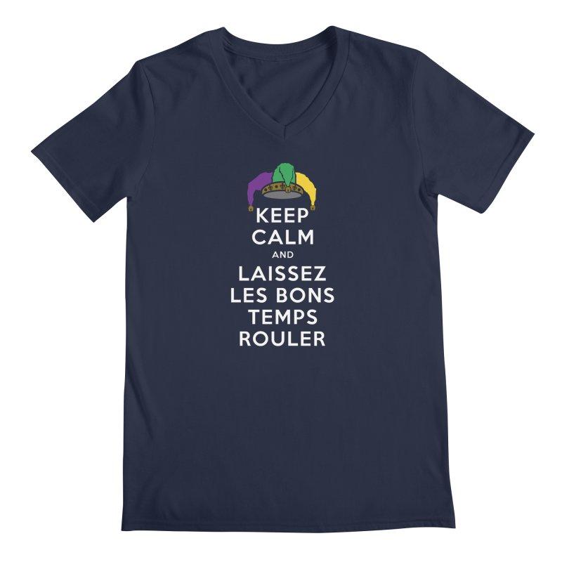 KEEP CALM and LAISSEZ LES BONS TEMPS ROULER reversed Men's Regular V-Neck by Peregrinus Creative