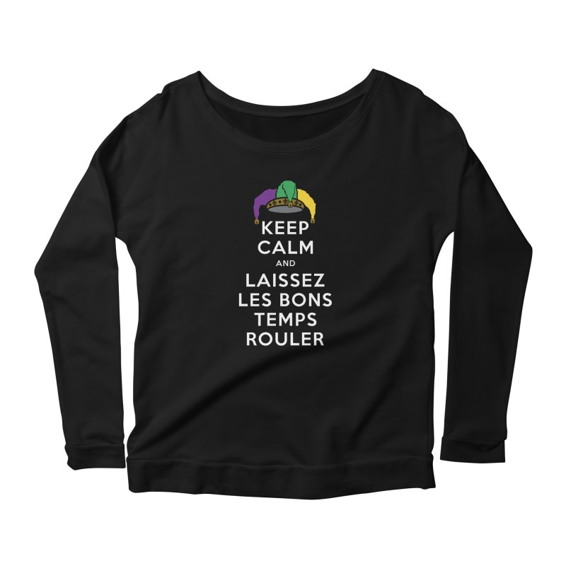 KEEP CALM and LAISSEZ LES BONS TEMPS ROULER reversed Women's Scoop Neck Longsleeve T-Shirt by Peregrinus Creative