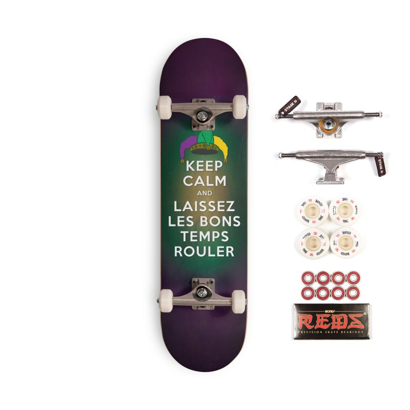 KEEP CALM and LAISSEZ LES BONS TEMPS ROULER reversed Accessories Complete - Pro Skateboard by Peregrinus Creative
