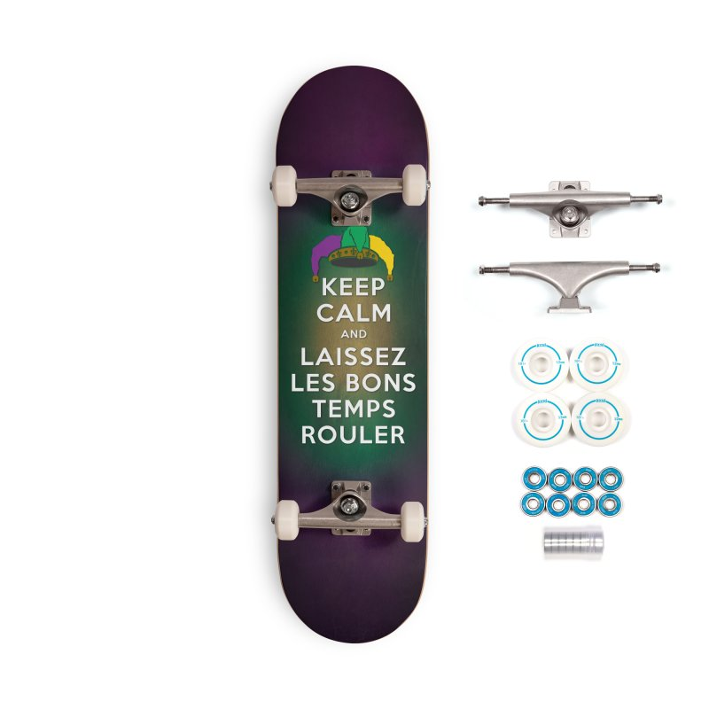 KEEP CALM and LAISSEZ LES BONS TEMPS ROULER reversed Accessories Complete - Basic Skateboard by Peregrinus Creative