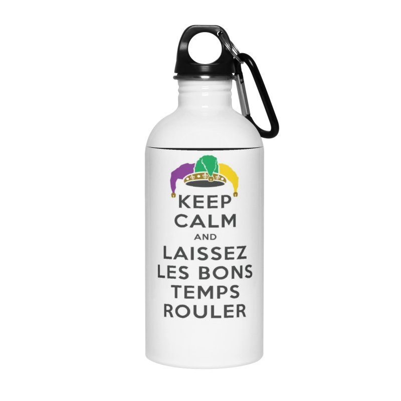 KEEP CALM and LAISSEZ LES BONS TEMPS ROULER reversed Accessories Water Bottle by Peregrinus Creative