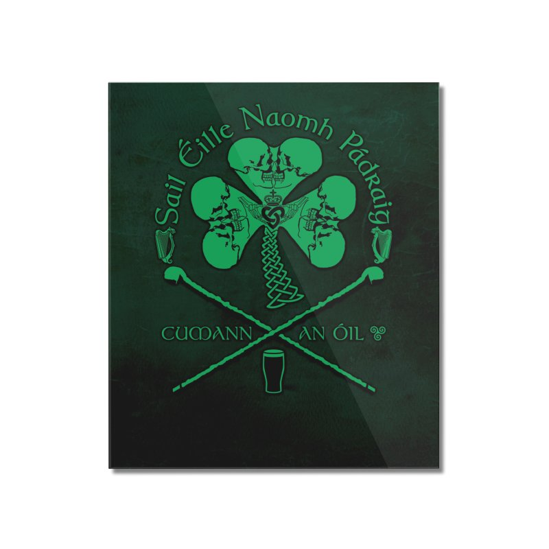 Saint Patrick's Shillelagh Drinking Society Home Mounted Acrylic Print by Peregrinus Creative
