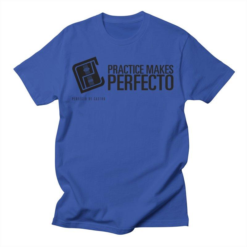 Practice Makes Perfecto Men's T-Shirt by Perfecto De Castro's Artist Shop