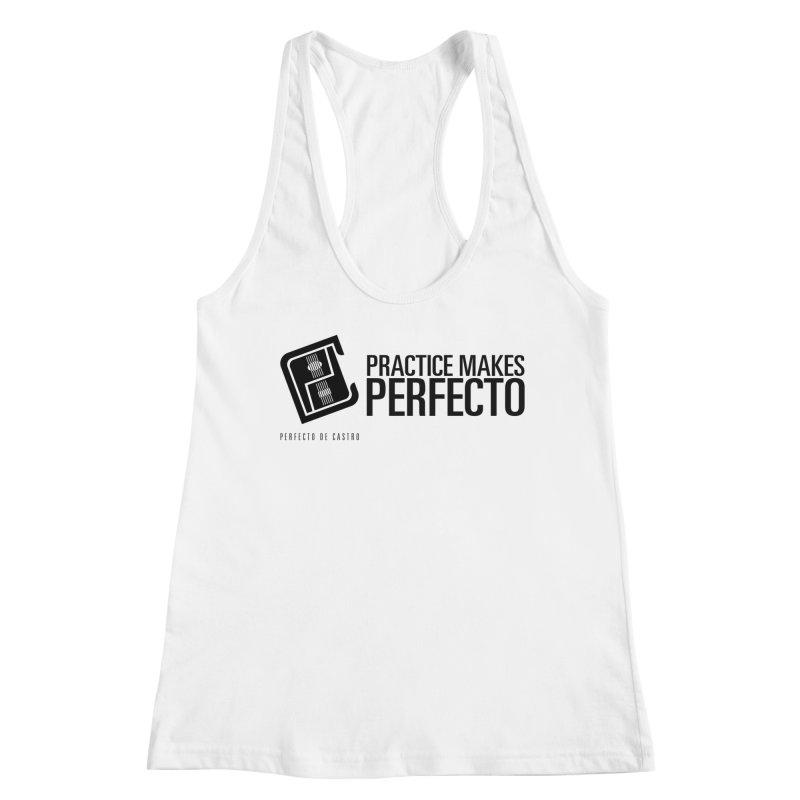 Practice Makes Perfecto Women's Tank by Perfecto De Castro's Artist Shop