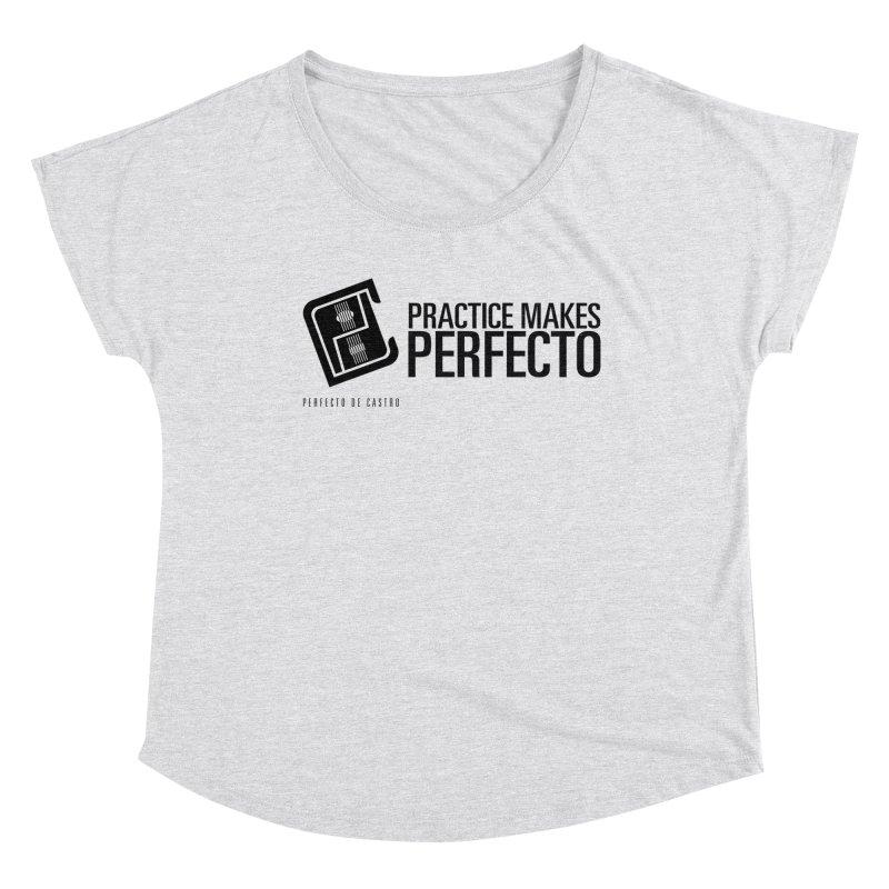 Practice Makes Perfecto Women's Scoop Neck by Perfecto De Castro's Artist Shop