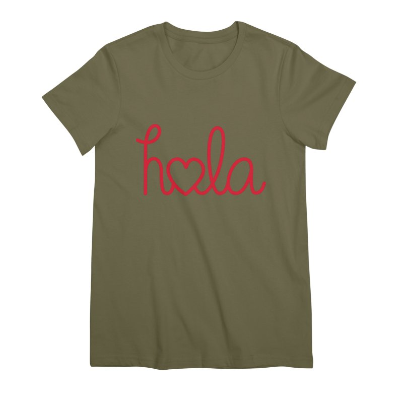 Hola - Hello, Love Women's Premium T-Shirt by Illustrations by Phil