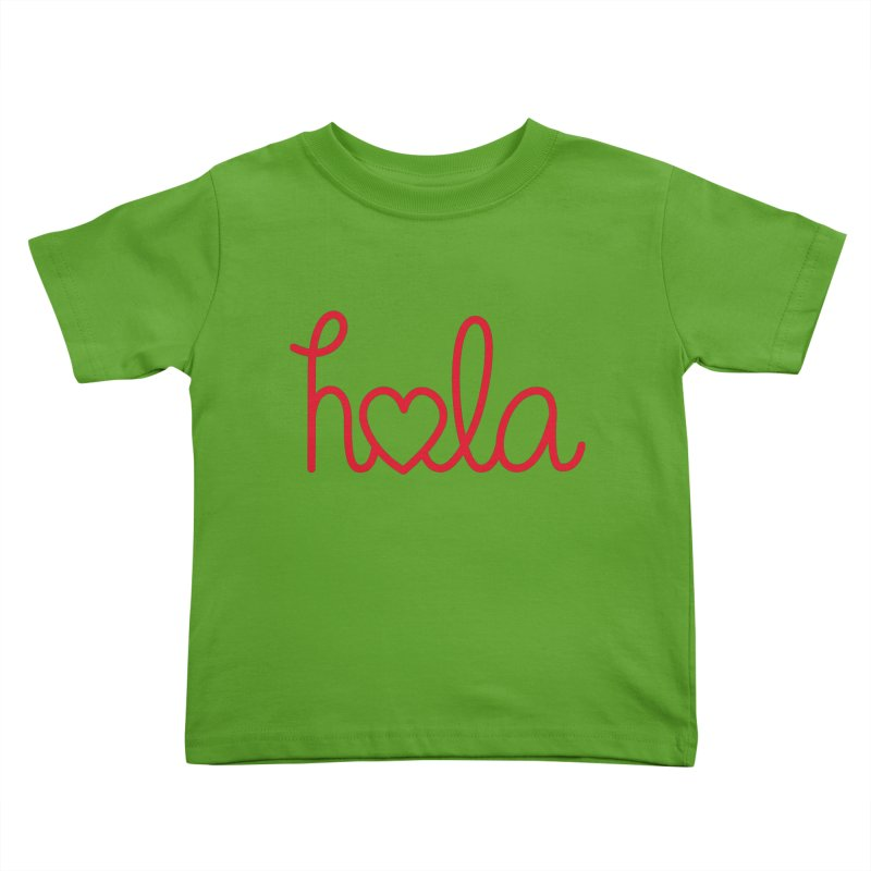 Hola - Hello, Love Kids Toddler T-Shirt by Illustrations by Phil