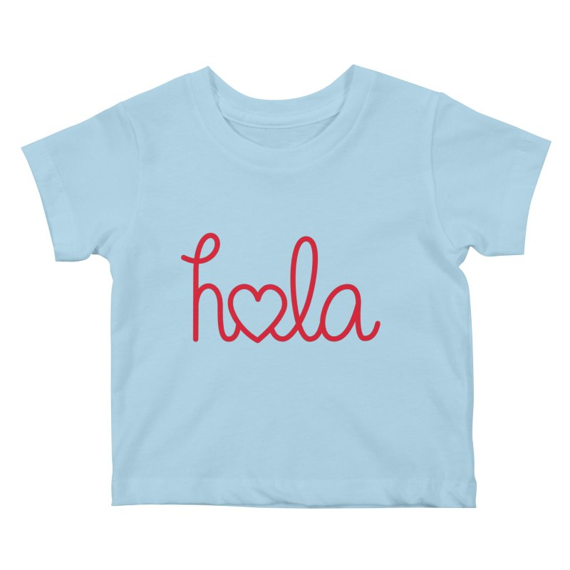 Hola - Hello, Love Kids Baby T-Shirt by Illustrations by Phil