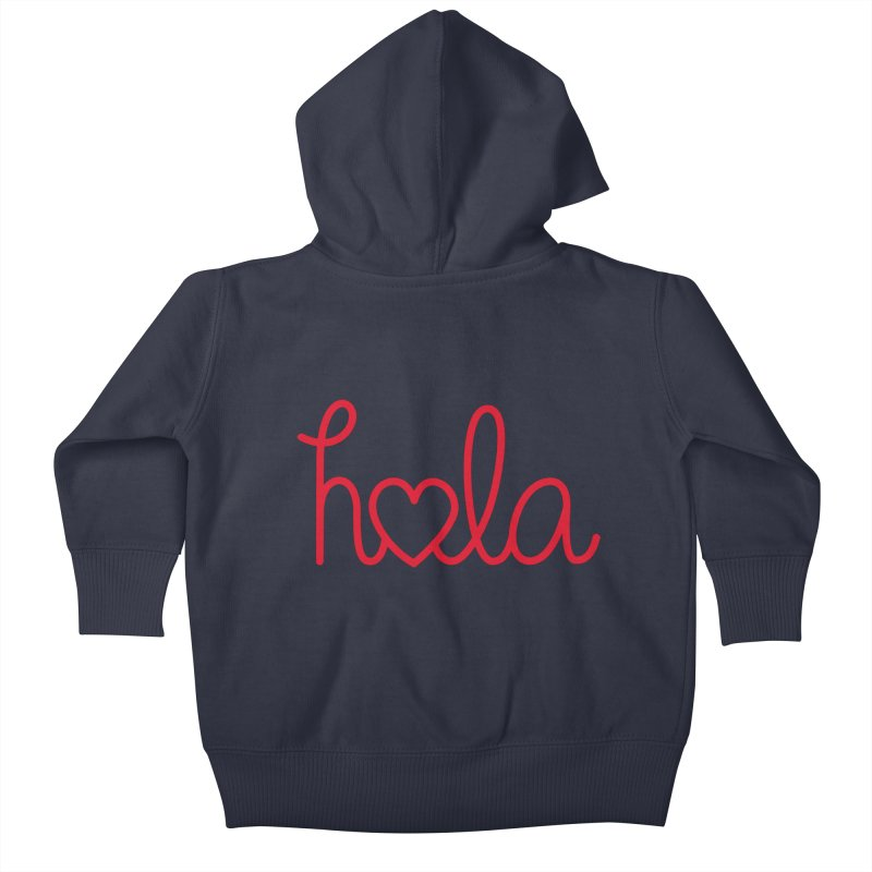 Hola - Hello, Love Kids Baby Zip-Up Hoody by Illustrations by Phil