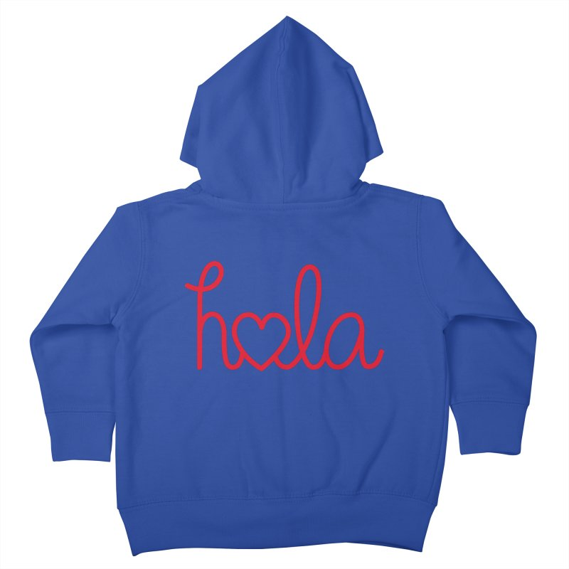 Hola - Hello, Love Kids Toddler Zip-Up Hoody by Illustrations by Phil