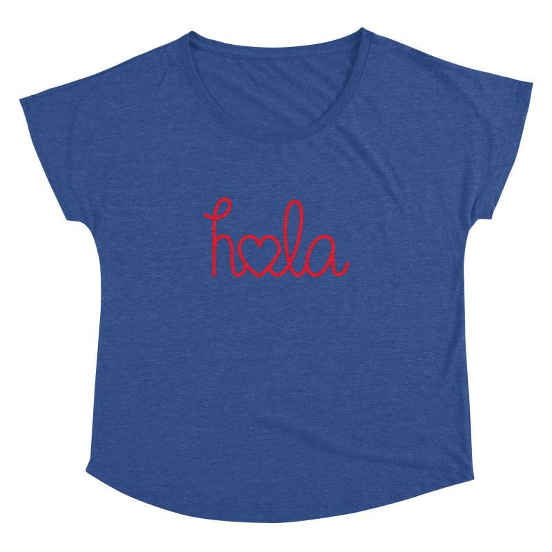 Hola - Hello, Love Women's Dolman Scoop Neck by Illustrations by Phil