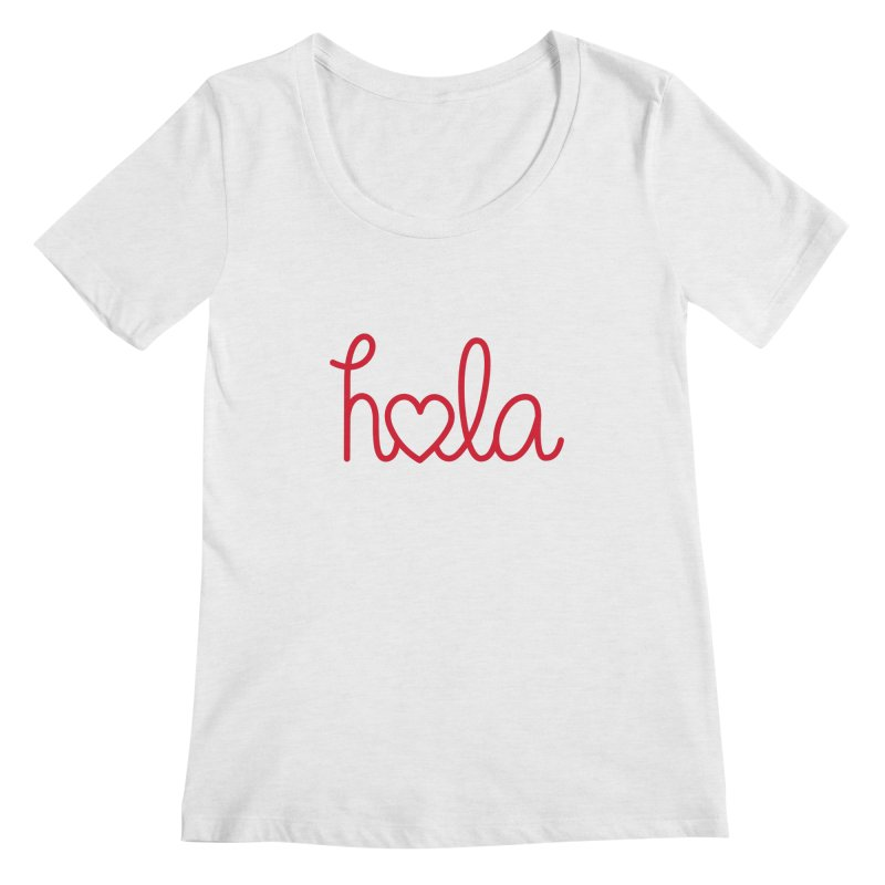 Hola - Hello, Love Women's Regular Scoop Neck by Illustrations by Phil