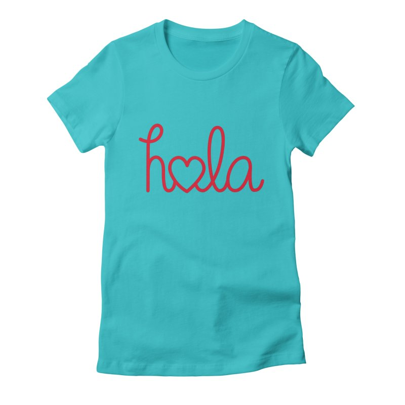 Hola - Hello, Love Women's Fitted T-Shirt by Illustrations by Phil