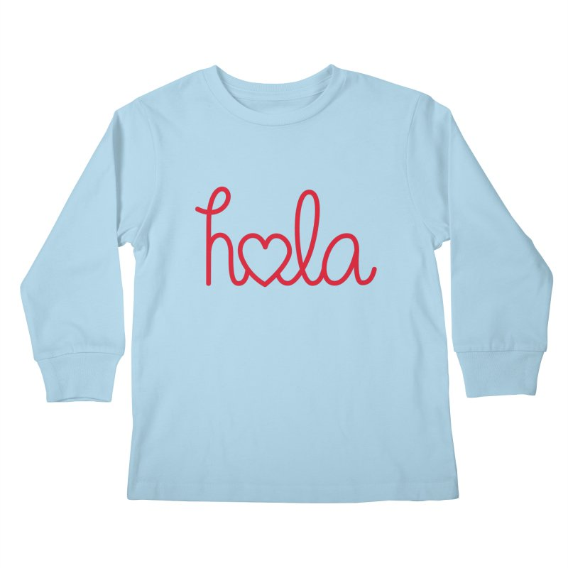 Hola - Hello, Love Kids Longsleeve T-Shirt by Illustrations by Phil