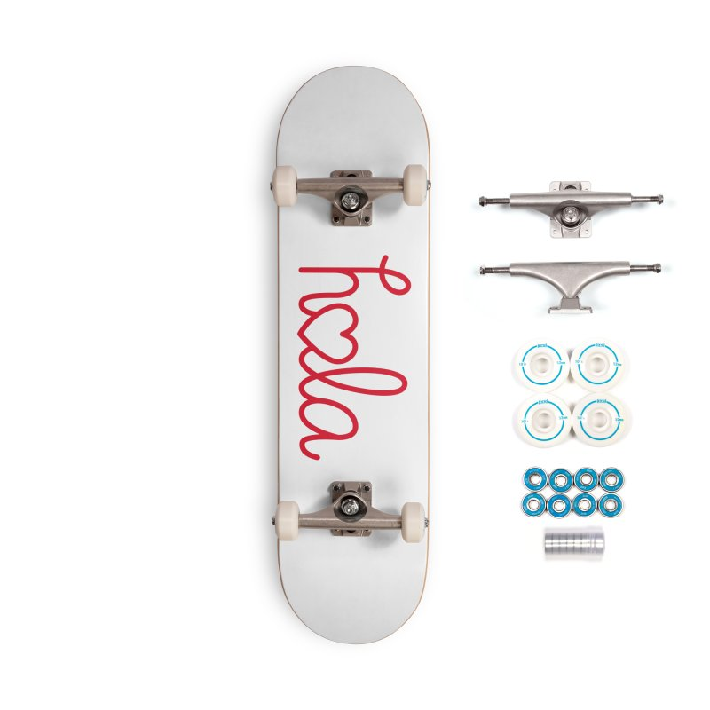Hola - Hello, Love Accessories Skateboard by Illustrations by Phil