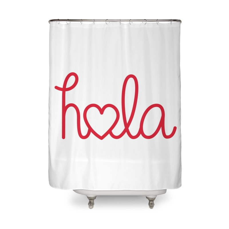 Hola - Hello, Love Home Shower Curtain by Illustrations by Phil