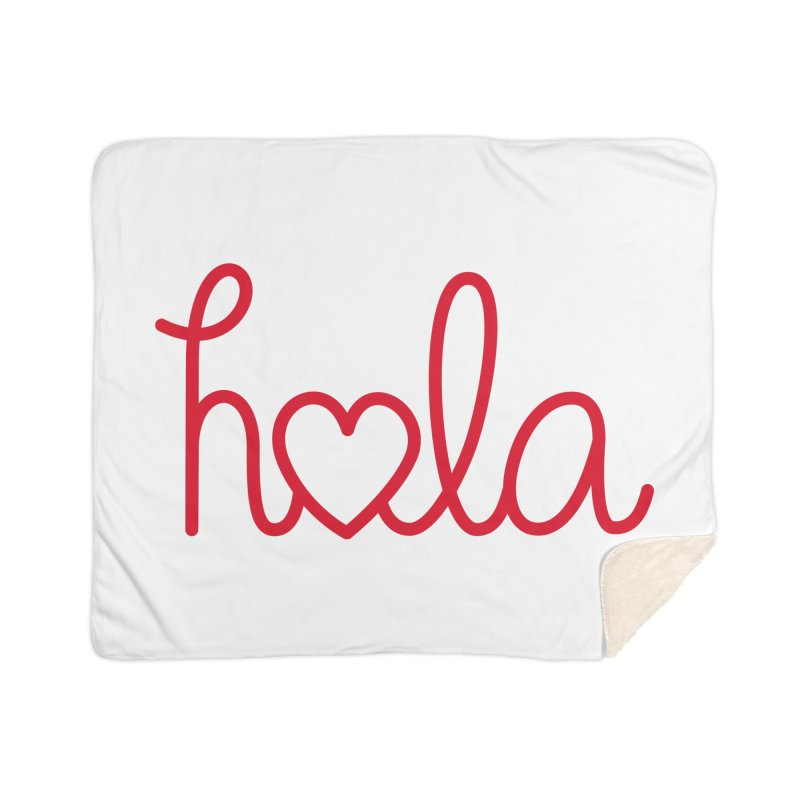 Hola - Hello, Love Home Sherpa Blanket Blanket by Illustrations by Phil