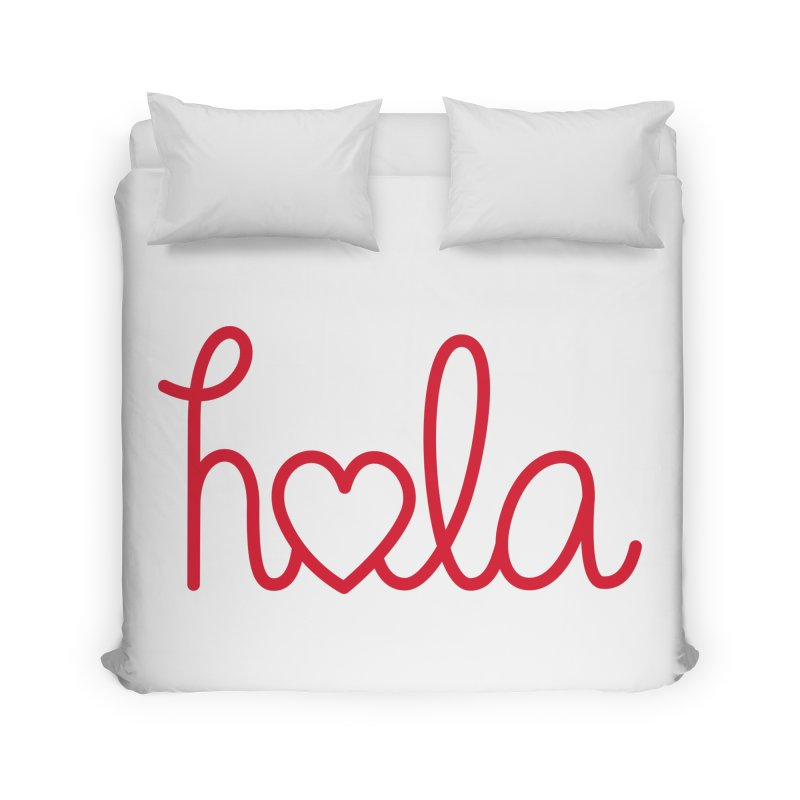 Hola - Hello, Love Home Duvet by Illustrations by Phil